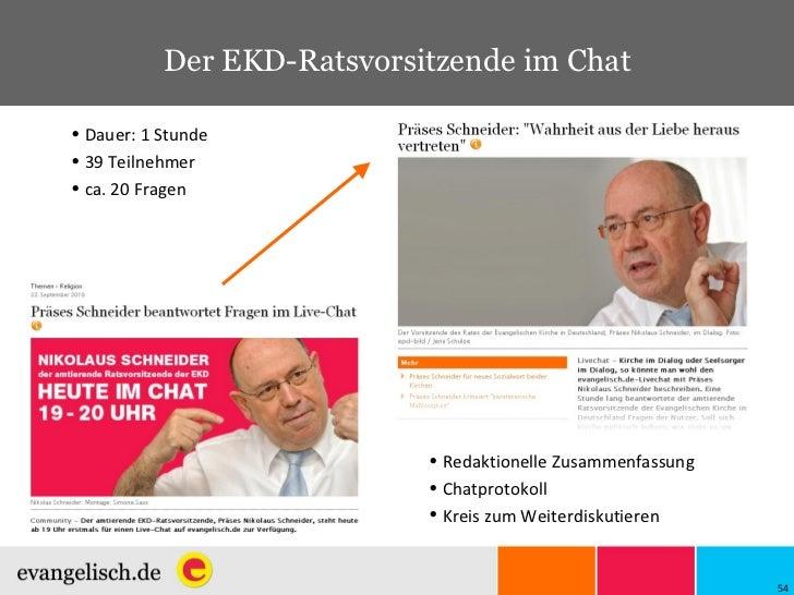 Der EKD-Ratsvorsitzende im Chat <ul><li>Dauer: 1 Stunde </li></ul><ul><li>39 Teilnehmer </li></ul><ul><li>ca. 20 Fragen </...