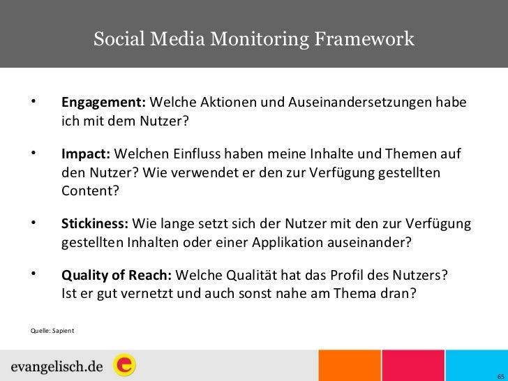 Social Media Monitoring Framework <ul><li>Engagement:  Welche Aktionen und Auseinandersetzungen habe ich mit dem Nutzer? <...