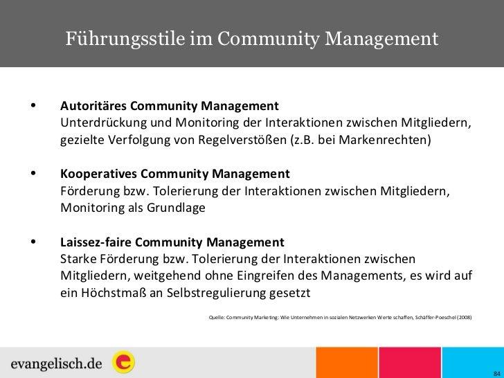 Führungsstile im Community Management <ul><li>Autoritäres Community Management Unterdrückung und Monitoring der Interaktio...