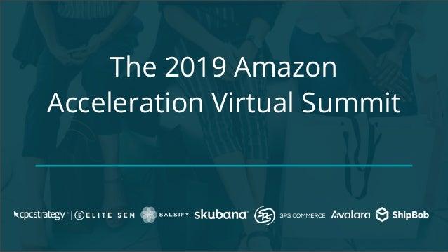 The 2019 Amazon Acceleration Virtual Summit