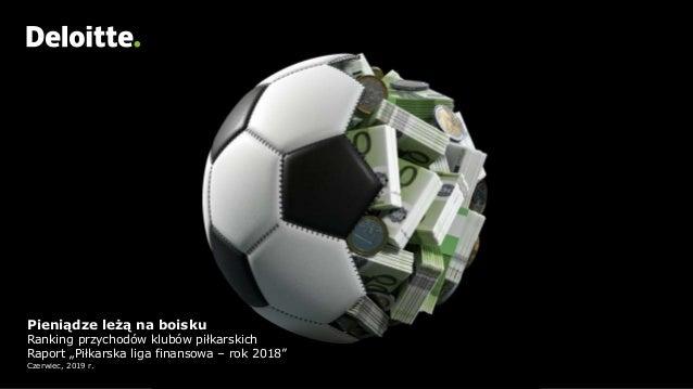 """Headline Verdana BoldPieniądze leżą na boisku Ranking przychodów klubów piłkarskich Raport """"Piłkarska liga finansowa – rok..."""