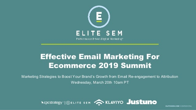 Effective Email Marketing For Ecommerce 2019 Summit Marketing Strategies to Boost Your Brand's Growth from Email Re-engage...