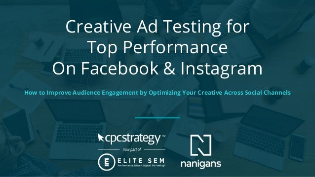 Creative Ad Testing for Top Performance On Facebook & Instagram How to Improve Audience Engagement by Optimizing Your Crea...