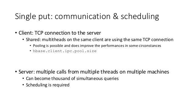 Single put: communication & scheduling • Client: TCP connection to the server • Shared: multitheads on the same client are...