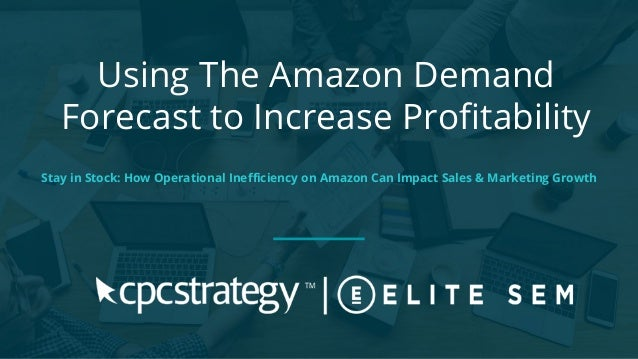 Using The Amazon Demand Forecast to Increase Profitability Stay in Stock: How Operational Inefficiency on Amazon Can Impact S...