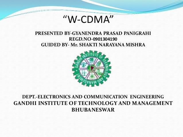 """W-CDMA""      PRESENTED BY-GYANENDRA PRASAD PANIGRAHI                  REGD.NO-0901304190        GUIDED BY- Mr. SHAKTI NAR..."