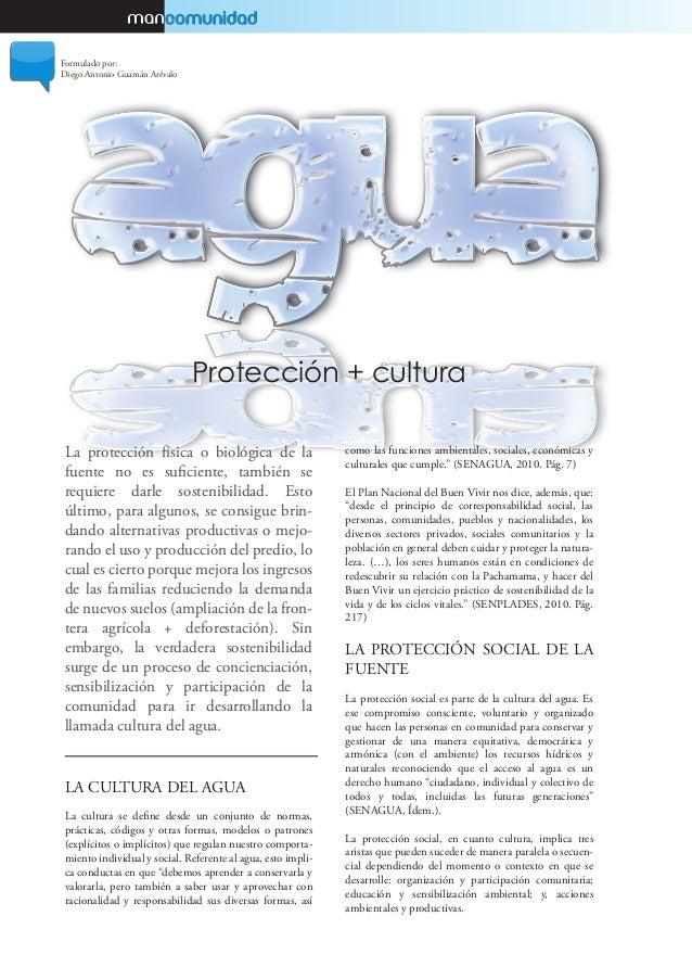 La protección física o biológica de la fuente no es suficiente, también se requiere darle sostenibilidad. Esto último, par...