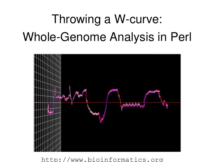 Throwing a W­curve: Whole­Genome Analysis in Perl   ●       Steven Lembark <slembark@cheetahmail.com>        http://www.bi...