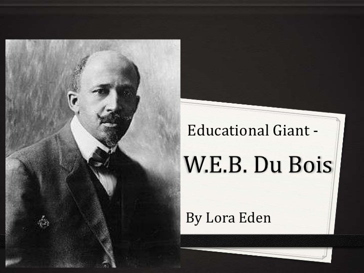 """give me w.e.b. dubois favorit essay The origins of """"privilege w e b du bois wrote about the """"psychological wage"""" that enabled i remember back to what it had been like to read those essays."""