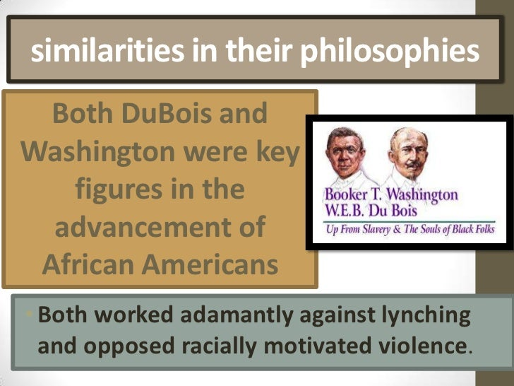 a comparison of works between booker washington and w e b du bois Web dubois and booker t washington comparison essay  see the differences between booker t washington and web dubois  more immersed in my work and put .