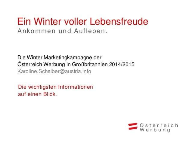 Ein Winter voller Lebensfreude Ankommen und Aufleben Winter 2014/2015 Markt Großbritannien Eine große Bühne für Ihr Angebo...