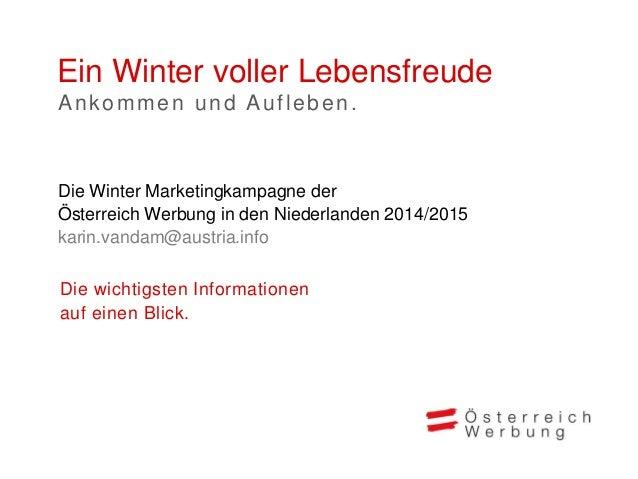 ÖW Marketingkampagne Winter 2014/15 Niederlande Slide 2
