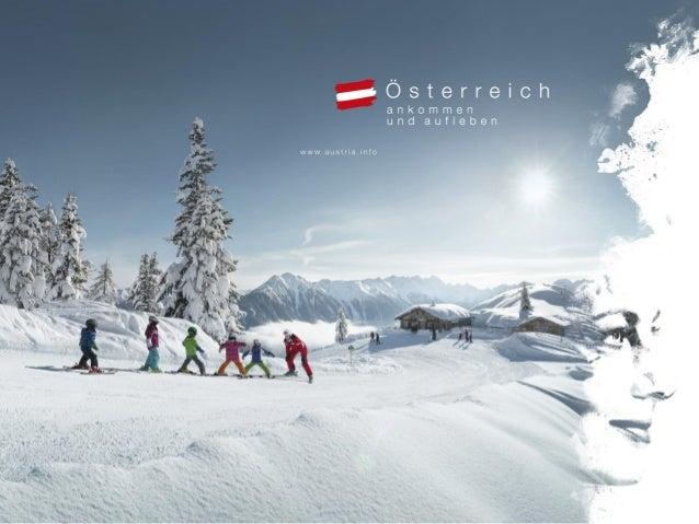 Ein Winter voller Lebensfreude Die wichtigsten Informationen auf einen Blick. Die Winter Marketingkampagne der Österreich ...