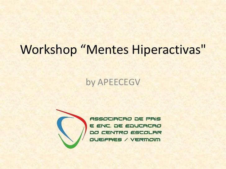 """Workshop """"Mentes Hiperactivas""""<br />by APEECEGV<br />"""