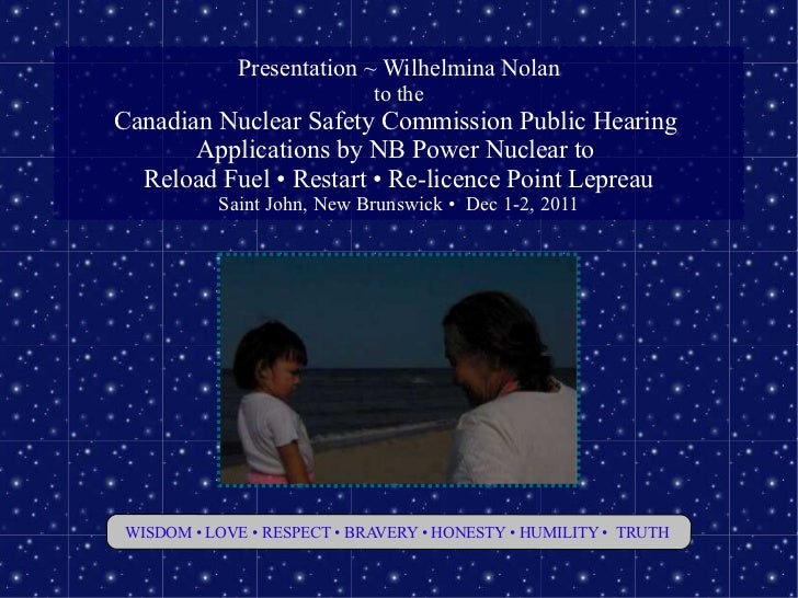 Presentation ~ Wilhelmina Nolan                            to theCanadian Nuclear Safety Commission Public Hearing       A...