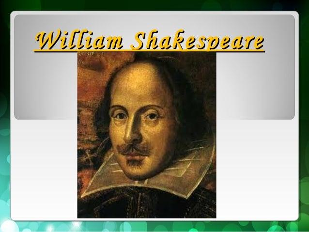 William ShakespeareWilliam Shakespeare