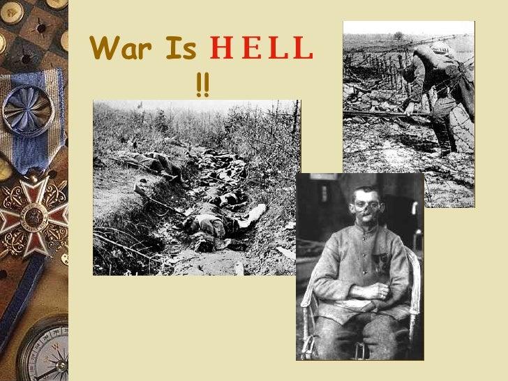 War Is   HELL  !!