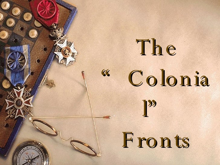"""The """"Colonial"""" Fronts"""