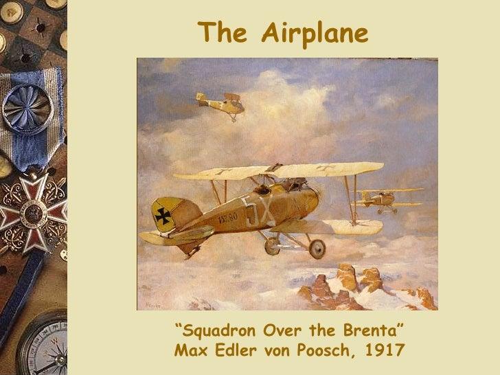 "The Airplane "" Squadron Over the Brenta"" Max Edler von Poosch, 1917"