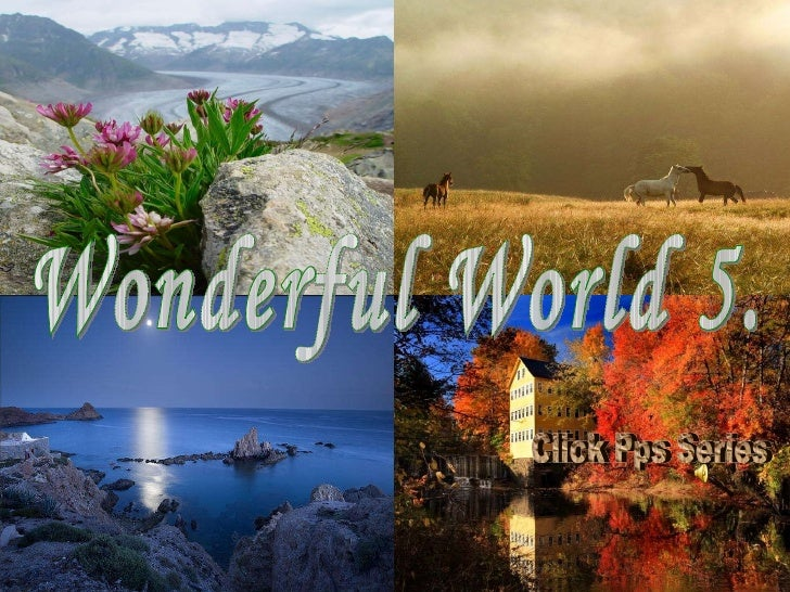 Wonderful World 5. Click Pps Series