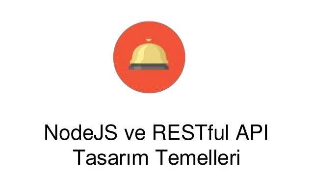 NodeJS ve RESTful API  Tasarım Temelleri