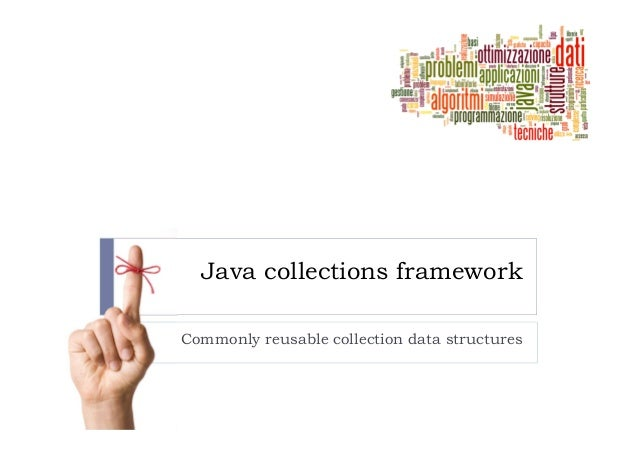 Java collections frameworkCommonly reusable collection data structures