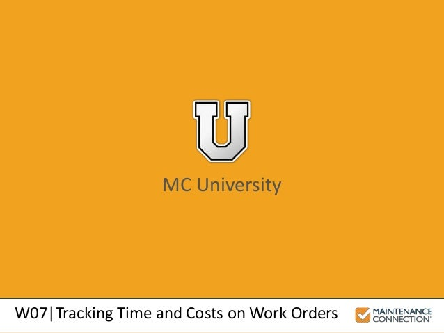 MC University W07|Tracking Time and Costs on Work Orders