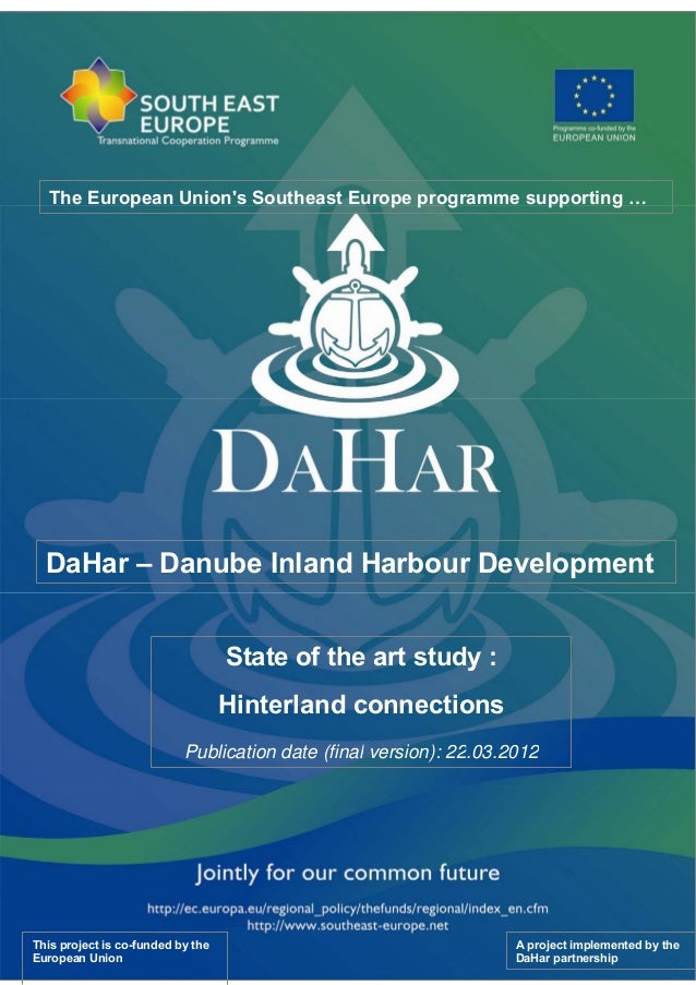 State of the art study : Hinterland connections Publication date (final version): 22.03.2012 A project implemented by the ...