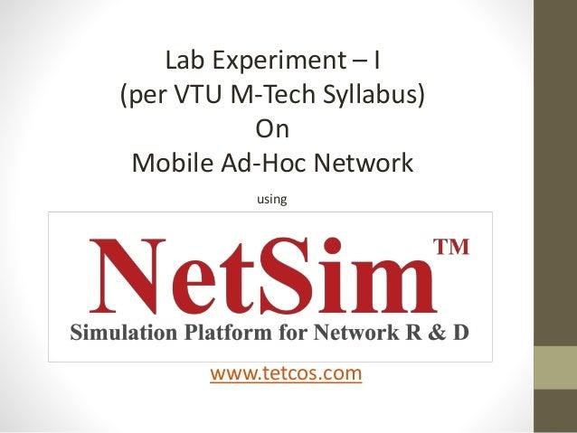 Lab Experiment – I (per VTU M-Tech Syllabus) On Mobile Ad-Hoc Network using www.tetcos.com