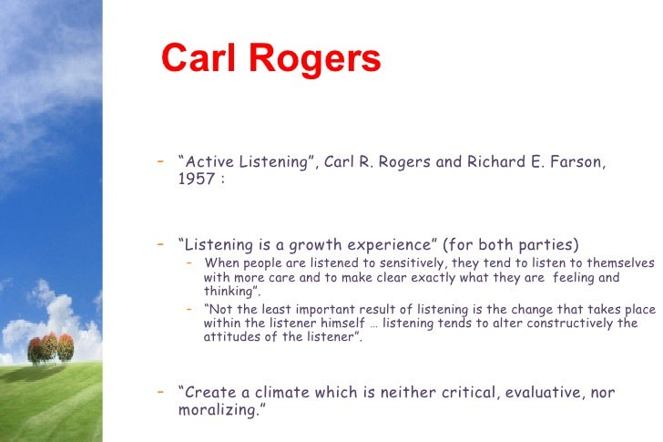 carl rogers growth promoting climate change Unit 25 coping with change  self concept • carl rodgers: 1902- 1987 • starting belief that people are whole, healthy and good  the growth promoting climate.
