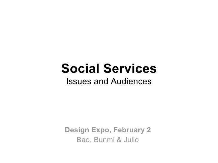 Social Services  Issues and Audiences  Design Expo, February 2  Bao, Bunmi & Julio