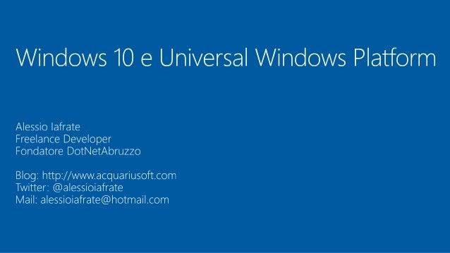 Windows 10 Utenti sempre aggiornati Ucore unificato e stessa piattaforma per le app DotNetAbruzzo Windows Phone 7.5 Window...