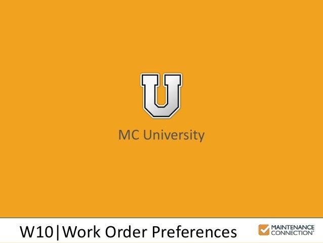 MC University W10 Work Order Preferences