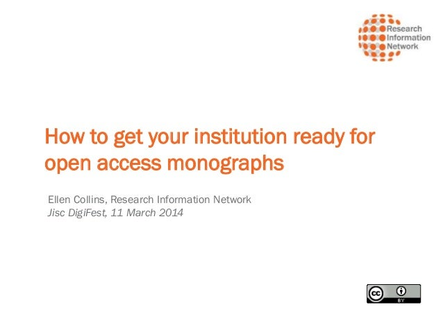 How to get your institution ready for open access monographs Ellen Collins, Research Information Network Jisc DigiFest, 11...