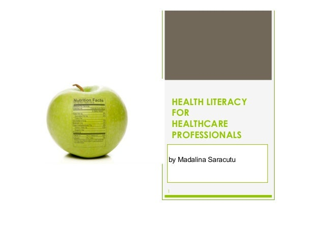 1 HEALTH LITERACY FOR HEALTHCARE PROFESSIONALS by Madalina Saracutu