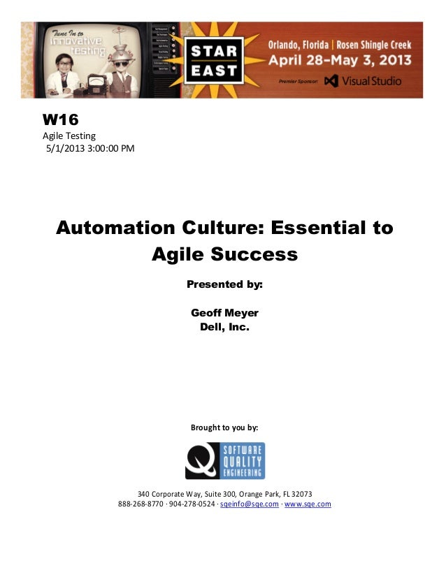 W16 Agile Testing 5/1/2013 3:00:00 PM  Automation Culture: Essential to Agile Success Presented by: Geoff Meyer Dell, Inc....