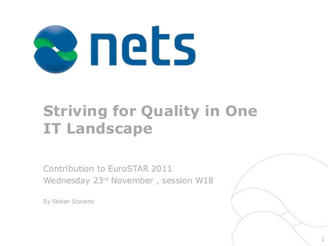 Striving for Quality in OneIT Landscape1Contribution to EuroSTAR 2011Wednesday 23rdNovember , session W18By Fabian Scarano