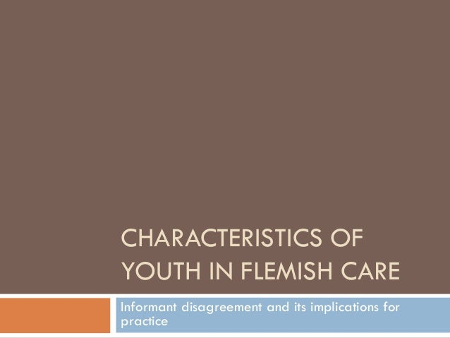 CHARACTERISTICS OFYOUTH IN FLEMISH CAREInformant disagreement and its implications forpractice
