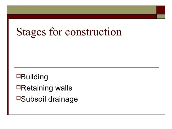 Stages for constructionBuildingRetaining wallsSubsoil drainage