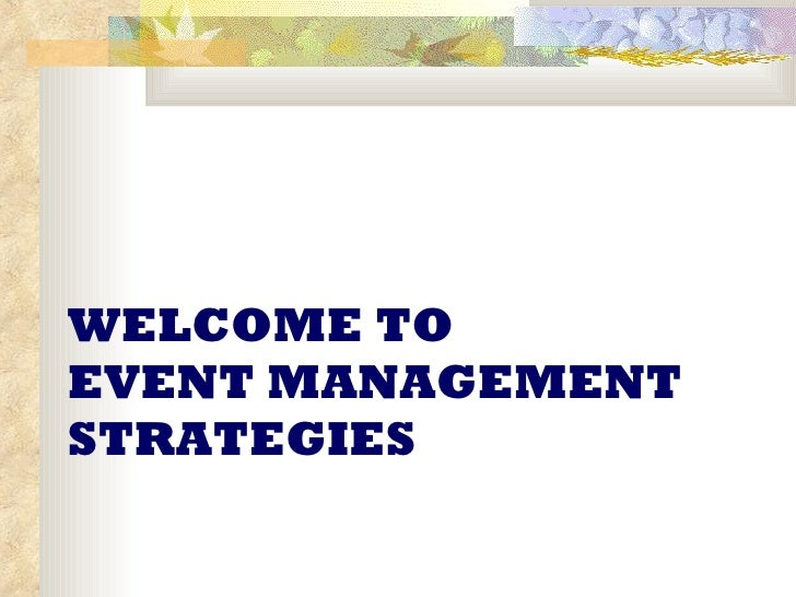 WELCOME TO EVENT MANAGEMENT STRATEGIES