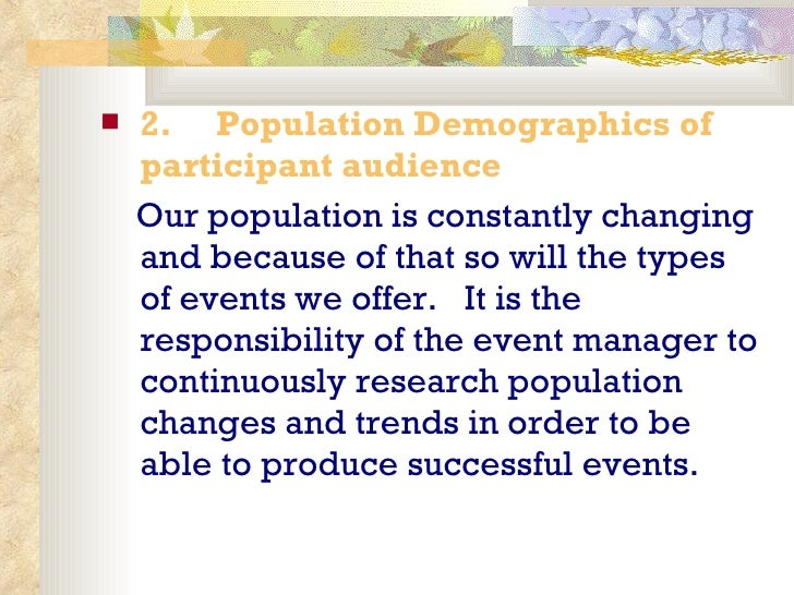 <ul><li>2.   Population Demographics of participant audience </li></ul><ul><li>Our population is constantly changing a...