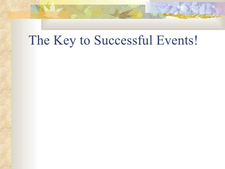 The Key to Successful Events!