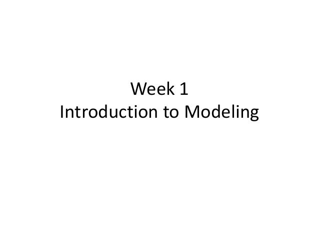 Week 1 Introduction to Modeling