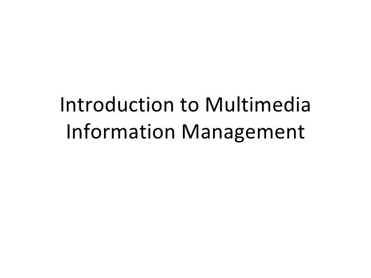 Introduction to Multimedia Information Management