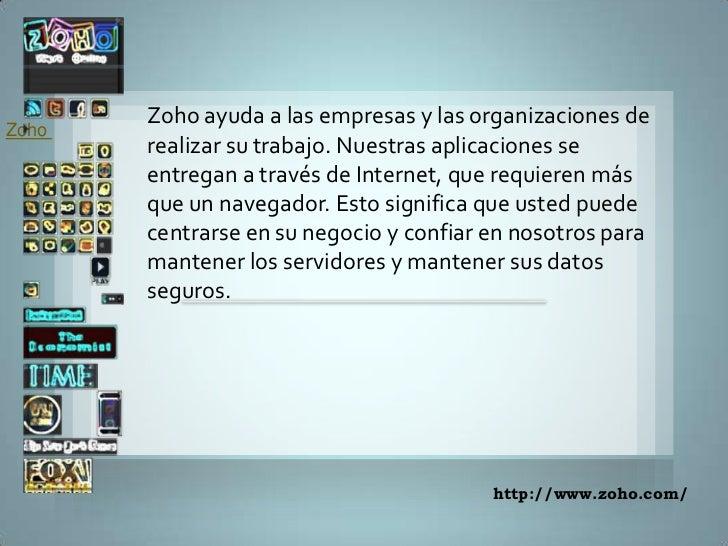 Zoho <br />Zohoayuda a las empresas y las organizaciones de realizar su trabajo. Nu...