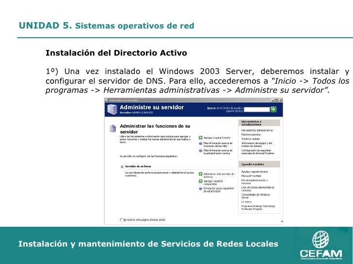 <ul><ul><ul><li>Instalación del Directorio Activo </li></ul></ul></ul><ul><ul><ul><li>1º) Una vez instalado el Windows 200...