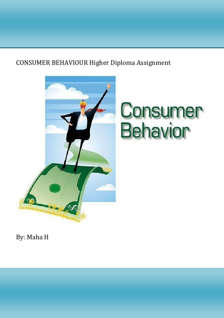 consumer behaviour assignment Louise ripley home: teaching: research: service:  your understanding of the processes involved in and the influences on consumer behaviour:  , assignment 2.