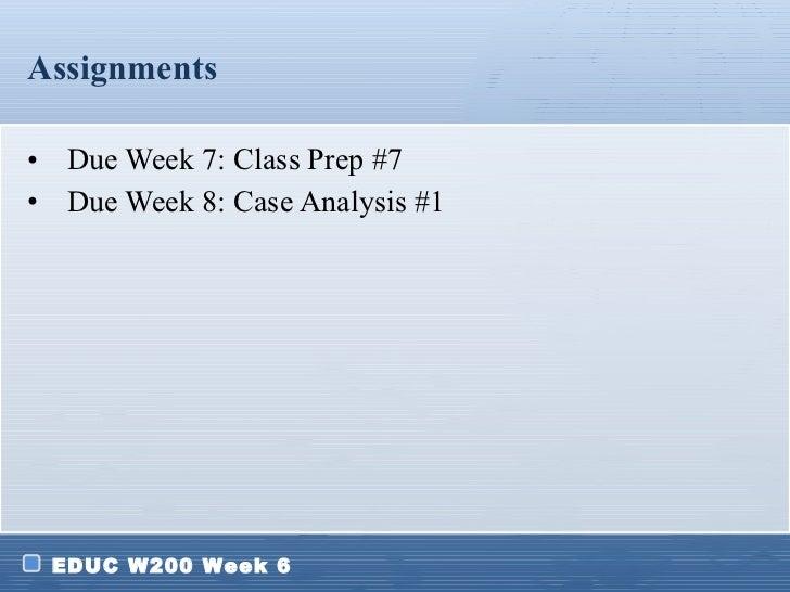Assignments <ul><li>Due Week 7: Class Prep #7 </li></ul><ul><li>Due Week 8: Case Analysis #1 </li></ul>