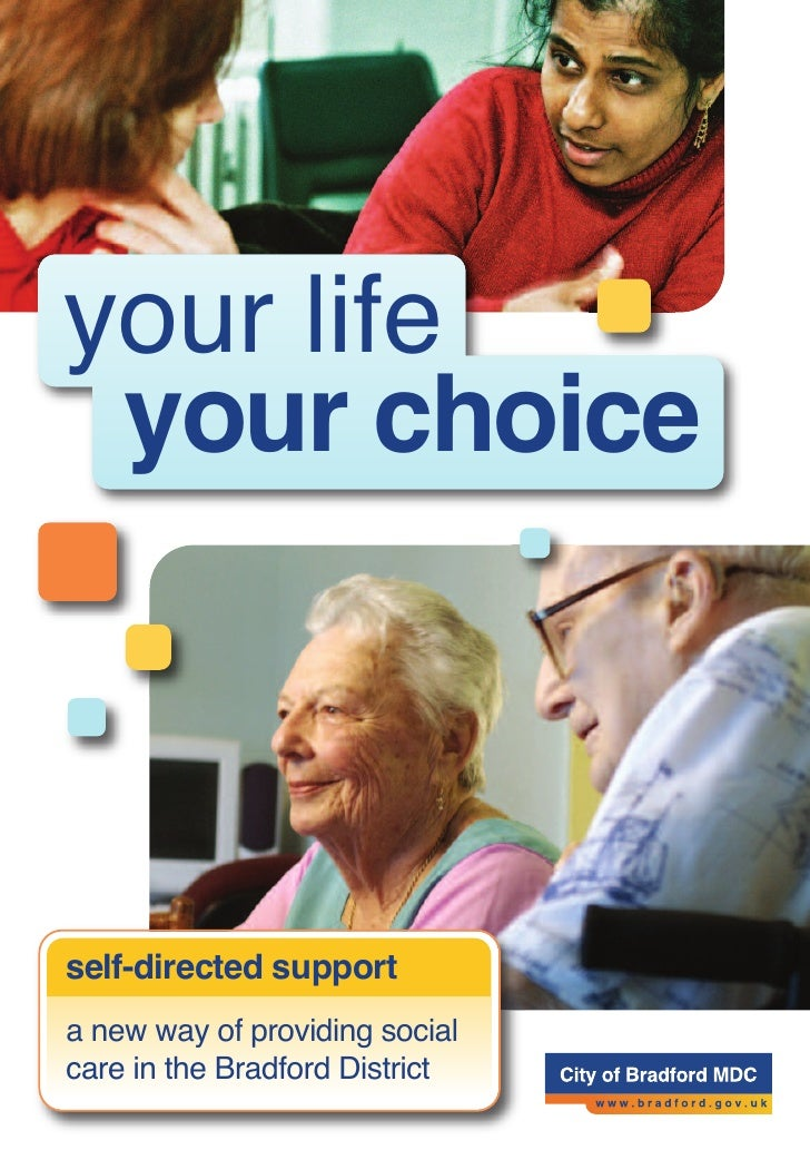 your life  your choice    self-directed support a new way of providing social care in the Bradford District