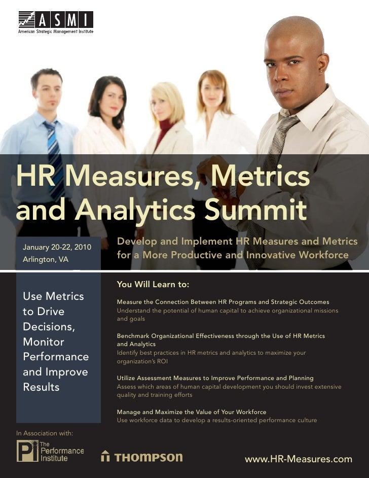HR Measures, Metrics and Analytics Summit     HR Measures, Metrics and Analytics Summit   January 20-22, 2010             ...